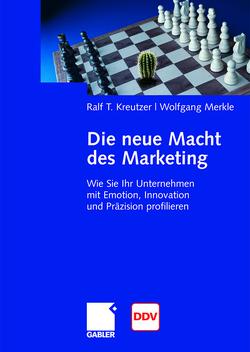 Die neue Macht des Marketing von Kreutzer,  Ralf T., Merkle,  Wolfgang