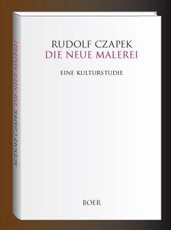 Die neue Malerei von Czapek,  Rudolf