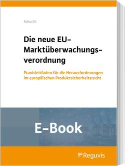 Die neue Marktüberwachungsverordnung (E-Book) von Schucht,  Carsten