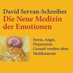 Die neue Medizin der Emotionen von Holdorf,  Jürgen, Leipold,  Inge, Schäfer,  Ursel, Servan-Schreiber,  David
