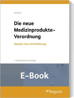 Die neue Medizinprodukte-Verordnung (E-Book) von Gassner,  Ulrich M.