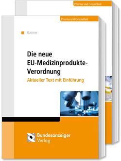 Die neue Medizinprodukte-Verordnung und die neue In-vitro-Diagnostika-Verordnung von Gassner,  Ulrich M.