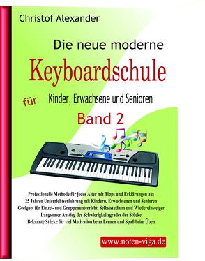 Die neue moderne Keyboardschule Band 2 von Alexander,  Christof, Ganitou,  Vasiliki