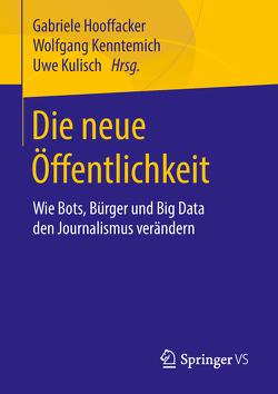 Die neue Öffentlichkeit von Hooffacker,  Gabriele, Kenntemich,  Wolfgang, Kulisch,  Uwe
