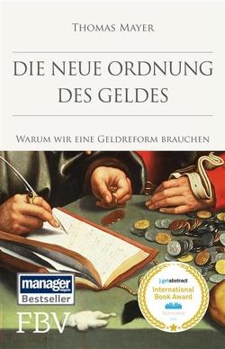 Die neue Ordnung des Geldes von Mayer,  Thomas
