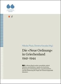 Die »Neue Ordnung« in Griechenland 1941–1944 von Karydas,  Dimitris, Pissis,  Nikolas