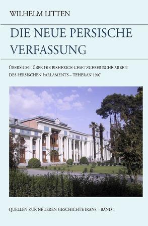 Die neue persische Verfassung von Litten,  Wilhelm