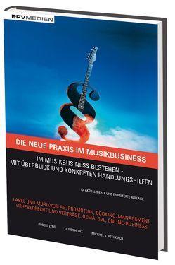 Die neue Praxis im Musikbusiness von Heinz,  Oliver, Lyng,  Robert, von Rothkirch,  Michael