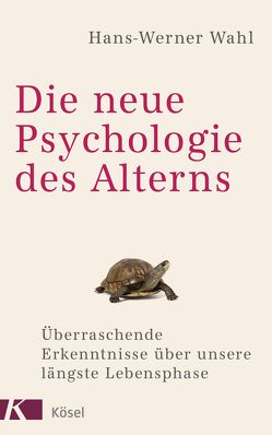 Die neue Psychologie des Alterns von Wahl,  Hans-Werner