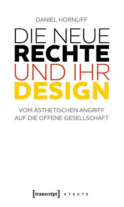 Die Neue Rechte und ihr Design von Hornuff,  Daniel