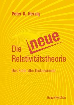 Die Neue Relativitäts-Theorie von Herzig,  Peter K.