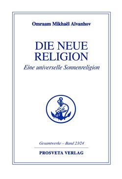 Die neue Religion – Teil 1 von Aivanhov,  Omraam Mikhael