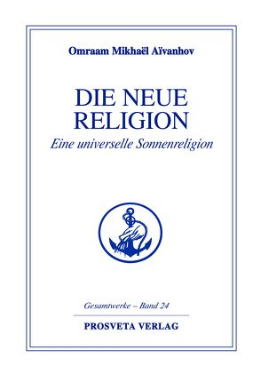 Die neue Religion – Teil 2 von Aivanhov,  Omraam Mikhael