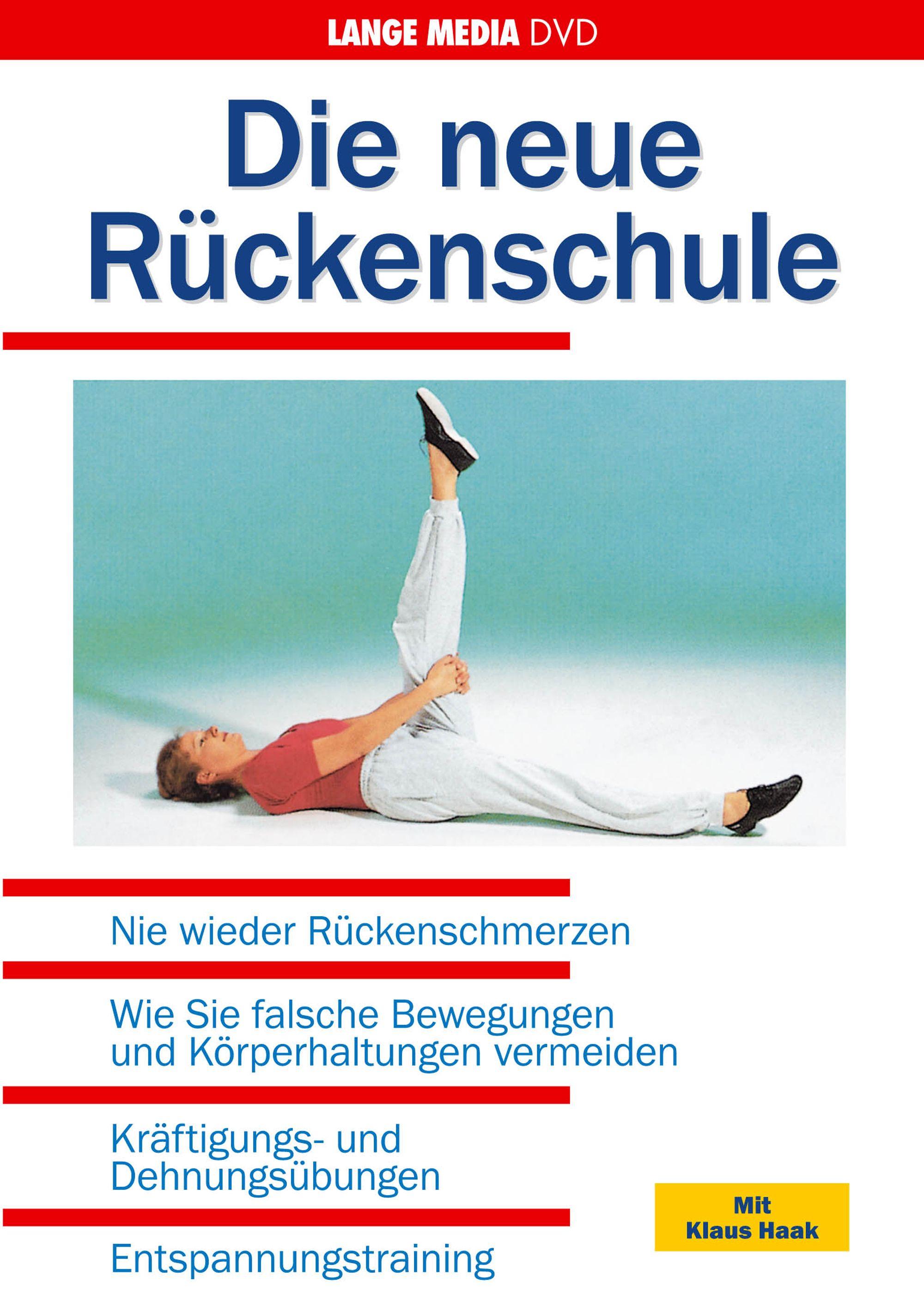 Die neue Rückenschule - Nie wieder Rückenschmerzen von Haak, Klaus:
