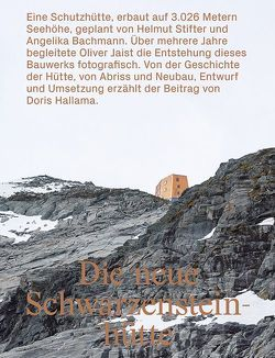 Die neue Schwarzensteinhütte von Bachmann,  Angelika, Hallama,  Doris, Jaist,  Oliver, Stifter,  Helmut