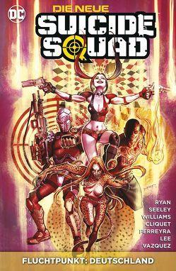 Die neue Suicide Squad von Cliquet,  Ronan, Ferreyra,  Juan, Galloway,  Sean, Kruhm,  Ralph, Lee,  Jim, Seeley,  Tim, Vazquez,  Gus, Williams,  Rob