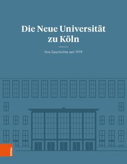 Die Neue Universität zu Köln von Jessen,  Ralph, Knoch,  Habbo, Ullmann,  Hans-Peter