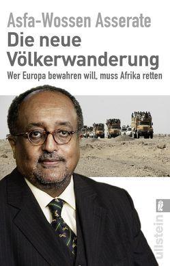 Die neue Völkerwanderung von Asserate,  Prinz Asfa-Wossen
