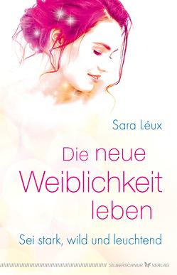 Die neue Weiblichkeit leben von Léux,  Sara