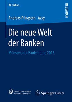 Die neue Welt der Banken von Pfingsten,  Andreas