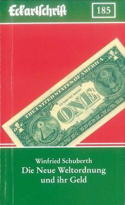 Die Neue Weltordnung und ihr Geld von Schuberth,  Winfried