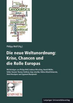 Die neue Weltunordnung: Krise, Chancen und die Rolle Europas von Wolf,  Philipp