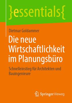Die neue Wirtschaftlichkeit im Planungsbüro von Goldammer,  Dietmar