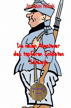 Die neuen Abenteuer des tapferen Soldaten Schwejk von Brendel,  Walter, Hasek,  Jaroslav