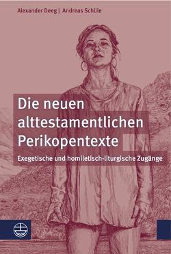 Die neuen alttestamentlichen Perikopentexte von Deeg,  Alexander, Schüle,  Andreas