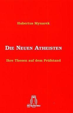 Die Neuen Atheisten von Mynarek,  Hubertus