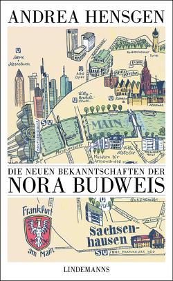 Die neuen Bekanntschaften der Nora Budweis von Hensgen,  Andrea