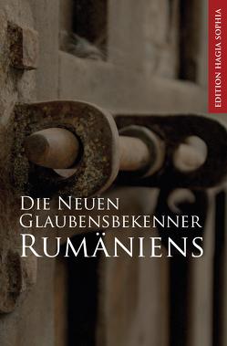 Die Neuen Glaubensbekenner Rumäniens von Geisler,  Nicolae