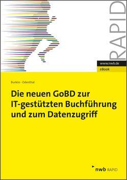 Die neuen GoBD zur IT-gestützten Buchführung und zum Datenzugriff von Burlein,  Henning, Odenthal,  Roger