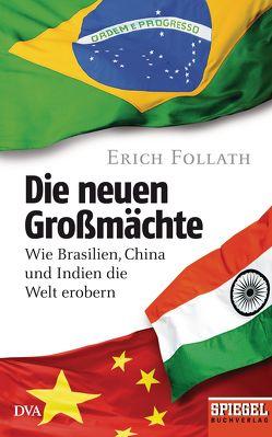 Die neuen Großmächte von Follath,  Erich