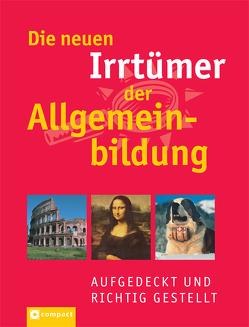 Die neuen Irrtümer der Allgemeinbildung von Pöppelmann,  Christa