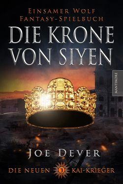 Die neuen Kai Krieger 3: Die Krone von Siyen von Dever,  Joe