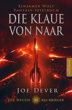 Die neuen Kai Krieger 7: Die Klaue von Naar von Dever,  Joe