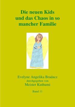 Die neuen Kids und das Chaos in so mancher Familie von Bradacz,  Evelyne Angelika