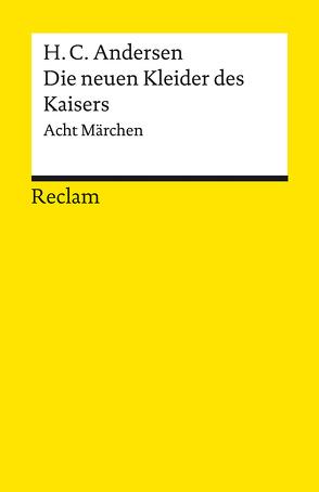 Die neuen Kleider des Kaisers von Andersen,  Hans Christian, Detering,  Heinrich