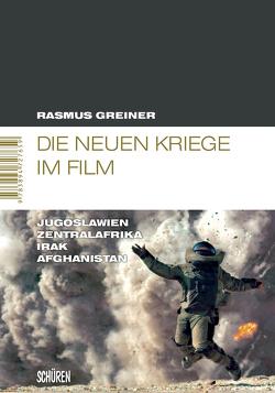 Die neuen Kriege im Film von Greiner,  Rasmus