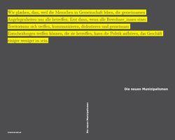 Die neuen Munizipalismen von Brunner,  Christoph, Galcerán Huguet,  Montserrat, Kubaczek,  Niki, Mulvaney,  Kelly, Pascual,  Pablo Carmona, Raunig,  Gerald, Sánchez Cedillo,  Rául, Zechner,  Manuela