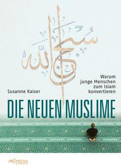 Die neuen Muslime von Kaiser,  Susanne