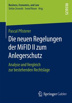 Die neuen Regelungen der MiFID II zum Anlegerschutz von Pfisterer,  Pascal