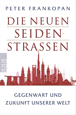 Die neuen Seidenstraßen von Frankopan,  Peter, Thies,  Henning