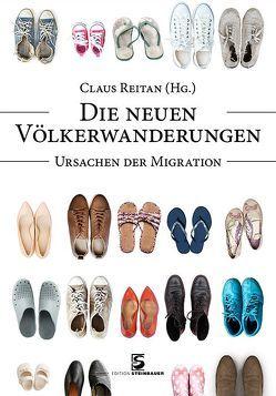 Die neuen Völkerwanderungen von Reitan,  Claus, Schahbasi,  Alexander, Webinger,  Peter