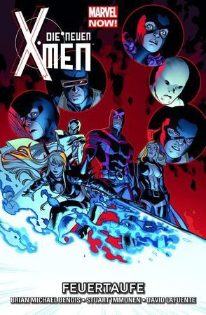 Die neuen X-Men – Marvel Now! von Bendis,  Brian Michael, Immonen,  Stuart, Lafuente,  David