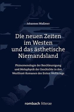 Die neuen Zeiten im Westen und das ästhetische Niemandsland von Waßmer,  Johannes