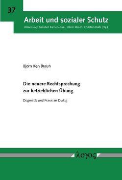 Die neuere Rechtsprechung zur betrieblichen Übung von Braun,  Björn Ken