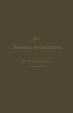 Die Neueren Arzneimittel von Fischer,  Bernhard