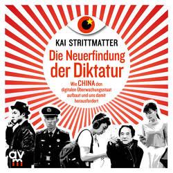 Die Neuerfindung der Diktatur von Pappenberger,  Sebastian, Strittmatter,  Kai